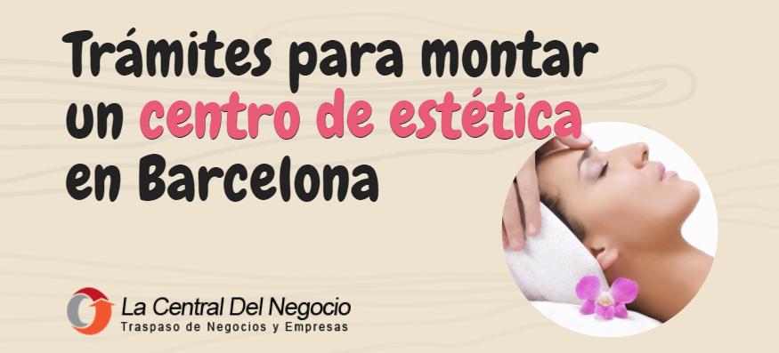 Tr mites para montar un centro de est tica en barcelona - Centro de negocios en alicante ...